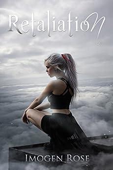 RETALIATION (Bonfire Chronicles Book Three) by [Rose, Imogen]