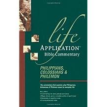 Philippians, Colossians, Philemon (Life Application Bible Commentary)