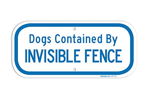 Dogs Contained By Invisible Fence Sign, Large 6 X 12