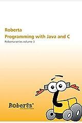 Roberta - Programming with Java and C: Roberta Series Volume 3 Paperback