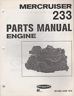 june 1975 mercruiser 233 engine parts manual c 90 71733 074 rh amazon com Mercury Outboards Manuals Mercruiser Manuals PDF