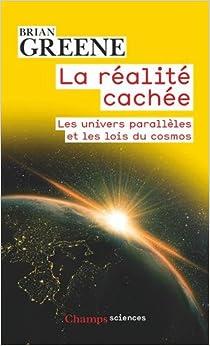 La réalité cachée : Les univers parallèles et les lois du cosmos