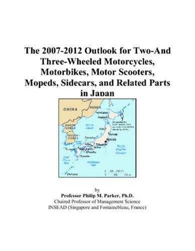 The 2007-2012 Outlook for Two-And Three-Wheeled Motorcycles, Motorbikes, Motor Scooters, Mopeds, Sidecars, and Related Parts in ()