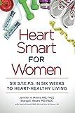 Heart Smart for Women: Six S.T.E.P.S. in Six