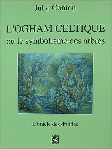 Amazon fr - L'Ogham celtique ou le symbolisme des arbres : L
