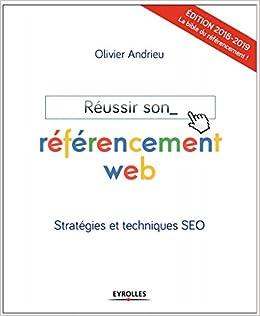 Réussir son referencement web édition 2018 2019 - strategies et techniques seo: Amazon.es: Grifil, Olivier Andrieu, Philippe Yonnet: Libros en idiomas ...