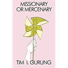 Missionary or Mercenary