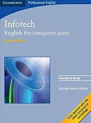 Infotech Teacher's Book: English for Computer Users (Cambridge Professional English)