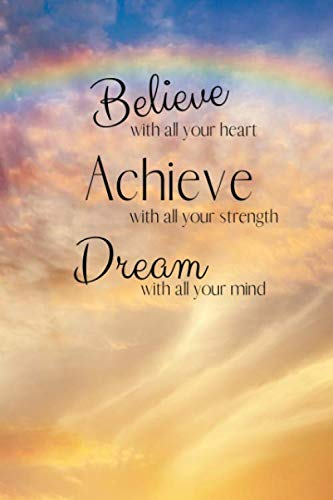 Believe, Achieve, Dream: Positive Quote Notebook/Journal/Diary (6 x 9) 120 Lined pages
