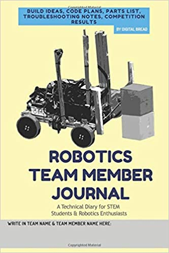 Robotics Team Member Journal A Technical Diary For Stem Students