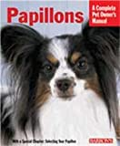 img - for Papillions (Complete Pet Owner's Manual) book / textbook / text book