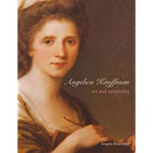 Angelica Kauffman: Art and Sensibility