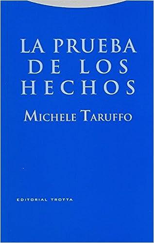 Book's Cover of La prueba de los hechos (Estructuras y Procesos. Derecho) (Español) Tapa blanda – 4 marzo 2011