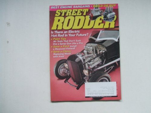 (Street Rodder April 2009 (BEST ENGINE BARGAINS - BUILD OR BUY - IS THERE AN ELECTRIC HOT ROD IN YOUR FUTURE? - PAINT TIPS AIR TOOLS THAT DON'T SUCK - USE A SPRAY GUN LIKE A PRO - SAVE A FOR INSTALL A RECESSED FIREWALL - SAVE A CHEVY - REPLACING WOOD WITH STEEL))