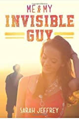 Me & My Invisible Guy Hardcover – February 5, 2013 Hardcover