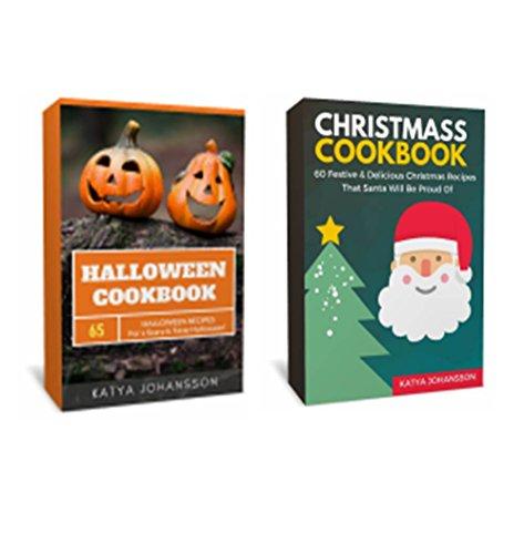 Holiday Cookbook: 2 Titles: Christmas Cookbook, Halloween Cookbook (Holiday Recipes,Holiday Cookbooks) -