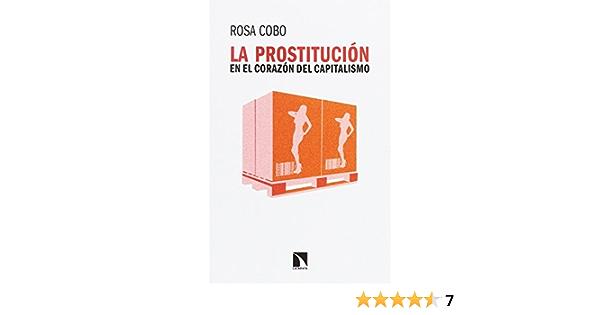 La prostitución en el corazón del capitalismo (Mayor): Amazon.es: Cobo Bedía, Rosa: Libros