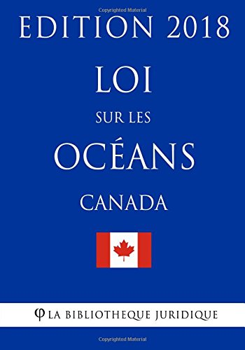 Download Loi sur les océans (Canada) - Edition 2018 (French Edition) ebook