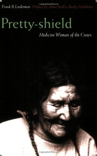 Pretty-shield: Medicine Woman of the Crows (Second Edition)