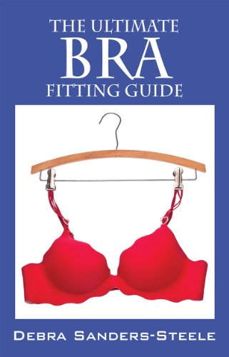 853aed34a79ce The Ultimate Bra Fitting Guide - Kindle edition by Debra Sanders ...