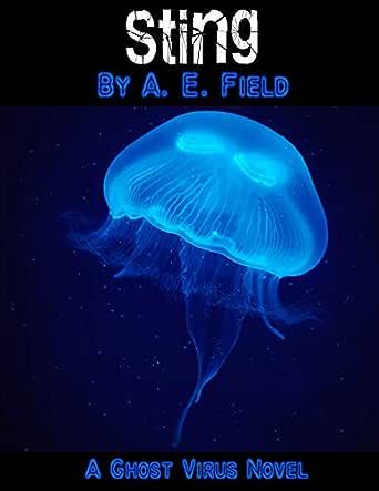 Sting: A Ghost Virus Novel (Ghost Virus Series Book 3) (English Edition) eBook: Field, A. E.: Amazon.es: Tienda Kindle