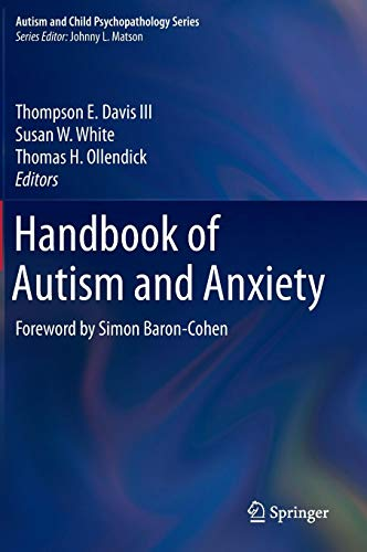 Handbook of Autism and Anxiety (Autism and Child Psychopathology Series)