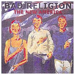 Bad Religion: The New America (Audio CD)