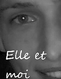 Amazon Com Elle Et Moi Poeme Poesie Nouvelle Litterature