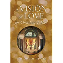 A Vision of Love for Christians and Jews