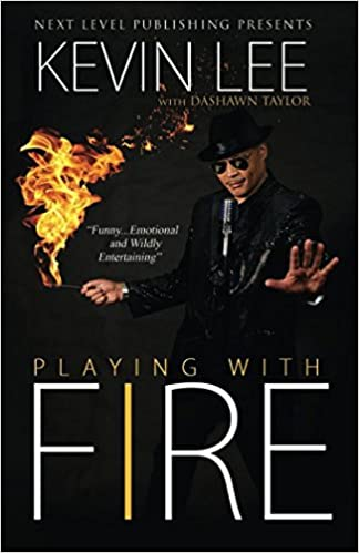 Playing With Fire Kevin Lee Dashawn Taylor 9780692046203