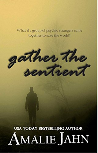 Gather the Sentient (The Sevens Prophecy Book 2)