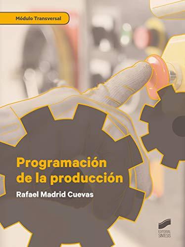 Programación de la producción (Fabricación Mecánica) por Madrid Cuevas, Rafael