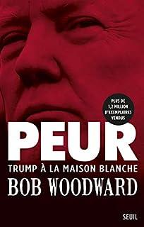 Peur : Trump à la Maison-Blanche
