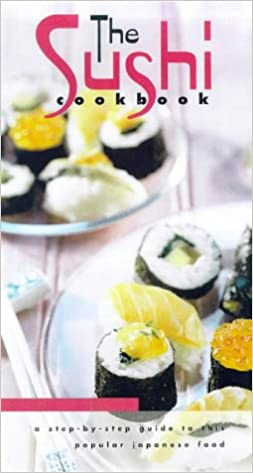 The sushi cook book a step by step guide to this popular japanese the sushi cook book a step by step guide to this popular japanese food cookery amazon katsuji yamamoto roger hicks katsuji yamamoto forumfinder Gallery