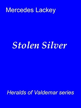 Stolen Silver (Valdemar) by [Lackey, Mercedes]