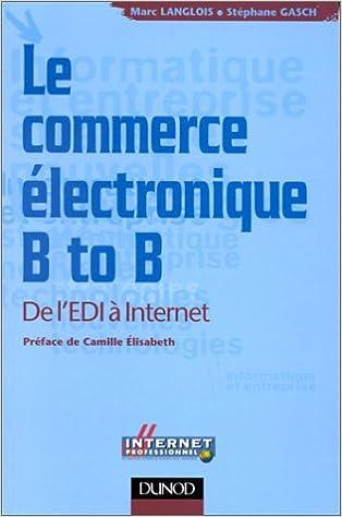 En ligne téléchargement gratuit LE COMMERCE ELECTRONIQUE B TO B. De l'EDI à Internet pdf