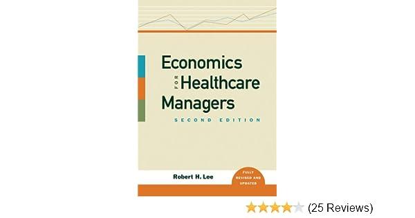 Economics for Healthcare Managers: 9781567933147: Medicine