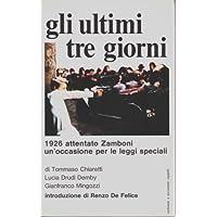 Cinema. Fascismo. AA. VV.: Gli ultimi tre giorni. 1926. Attentato Zamboni. 1977