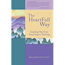 The HeartFull Way: Guiding You from Surviving to Thriving