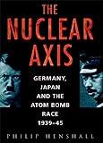 Nuclear Axis, Philip Henshall, 0750922931