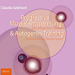 Progressive Muskelentspannung & Autogenes Training Hörbuch