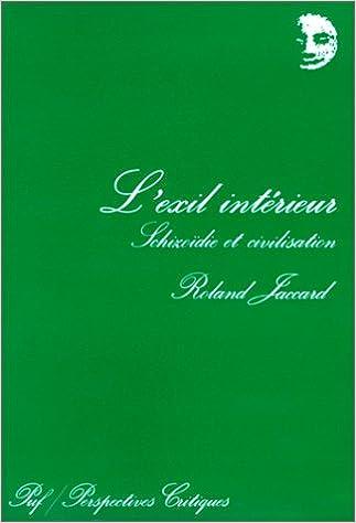 Amazon Fr L Exil Interieur Schizoidie Et Civilisation Jaccard Roland Livres