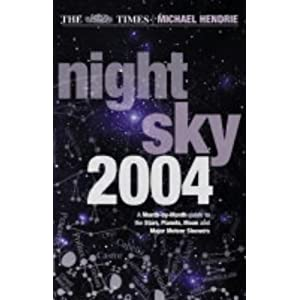 The Times Night Sky 2004: A Month-by-Month Guide to the Stars, Planets, Moon, and Major Meteor Showers