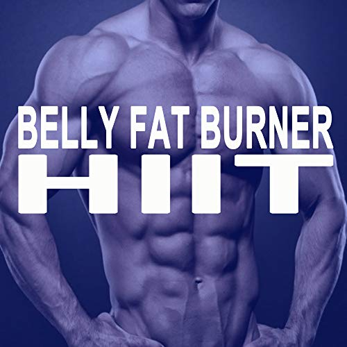 Belly Fat Burner Hiit (The Best Epic Motivation High Intensity Interval Training Music for Your Fitness, Aerobics, Cardio, Abs, Barré, 6 Pack Training Exercise and Running)