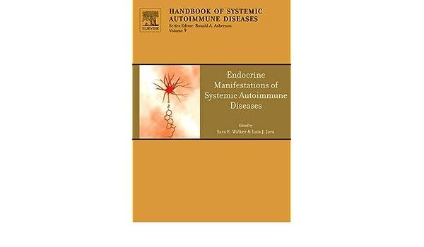 Endocrine Manifestations of Systemic Autoimmune Diseases (Handbook of Systemic Autoimmune Diseases)