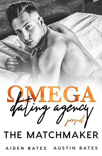 The Matchmaker: Omega Dating Agency Prequel by [Bates, Aiden, Bates, Austin]