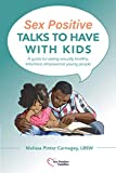Sex Positive Talks to Have With Kids: A guide to