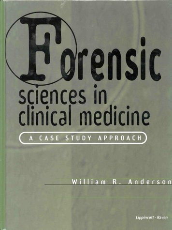 Forensic Sciences in Clinical Medicine: A Case Study Approach