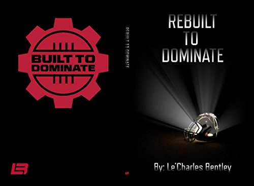 Rebuilt to Dominate