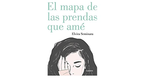 Amazon.com: El mapa de las prendas que amé (Spanish Edition) eBook: Elvira Seminara: Kindle Store